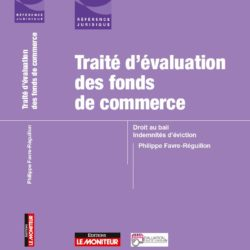 Publication aux Éditions Le Moniteur du Traité d'évaluation des fonds de commerce par Ph. FAVRE-REGUILLON, intervenant au CFEI