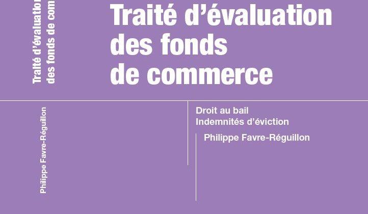 Publication aux Éditions Le Moniteur du Traité d'évaluation des fonds de commerce par Ph. FAVRE-REGUILLON, intervenant au CFEI